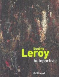 Eugène Leroy, autoportrait : exposition, Roubaix, Piscine-musée d'art et d'industrie André-Diligent, 19 juin-19 septembre 2004