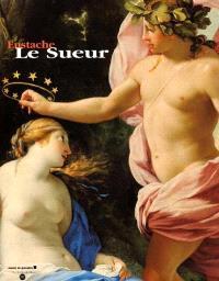 Eustache Le Sueur : exposition, Musée de Grenoble, 19 mars-2 juil. 2000