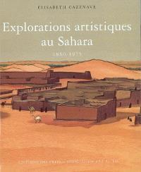 Explorations artistiques au Sahara, 1850-1975