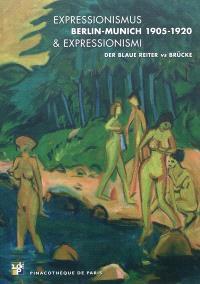 Expressionismus & expressionismi : Berlin-Munich 1905-1920 : der Blaue Reiter vs Brücke : Pinacothèque de Paris, 13 octobre 2011-11 mars 2012