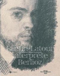 Fantin-Latour interprète Berlioz : lithographies, dessins et peintures