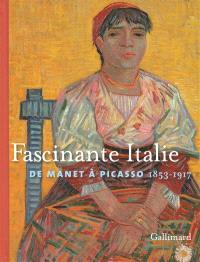Fascinante Italie : de Manet à Picasso, 1853-1917
