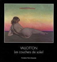 Félix Vallotton : les couchers de soleil = Félix Vallotton : die Sonnenuntergänge : exposition, Marigny, Fondation Pierre Gianadda, 18 mars-12 juin 2005