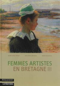 Femmes artistes en Bretagne, 1850-1950 : exposition, Musée du Faouët, du 29 juin au 13 octobre 2013