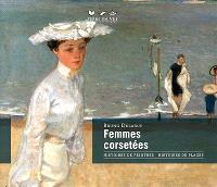 Femmes corsetées : histoires de peintres, histoires de plages