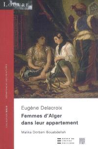 Femmes d'Alger dans leur appartement : Eugène Delacroix