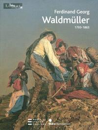 Ferdinand Georg Waldmüller : 1793-1865 : exposition, Paris, Musée du Louvre, Salle de la Chapelle, 26 février-18 mai 2009, Vienne, Belvédère, 9 juin-11 octobre 2009