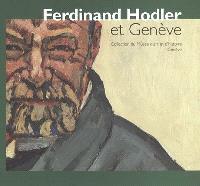Ferdinand Hodler et Genève : collection du Musée d'art et d'histoire, Genève : exposition, Genève, Musée Rath, 22 mars-21 août 2005