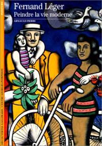 Fernand Léger, peindre la vie moderne