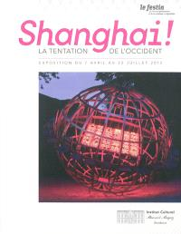 Festin (Le), Shanghai ! : la tentation de l'Occident