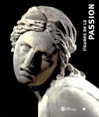 Figures de la passion : exposition, Paris, Cité de la musique, 23 oct. 2001-20 janv. 2002