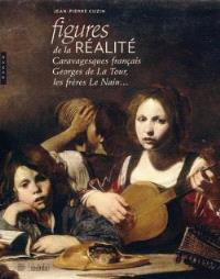 Figures de la réalité : caravagesques français, Georges de La Tour, les frères Le Nain...