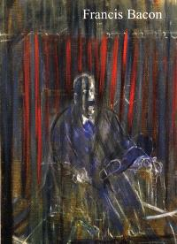 Francis Bacon : papes et autres figures : peintures de la succession