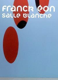 Franck Eon, Salle blanche : exposition, Nantes, Musée des beaux-arts, 14 septembre-24 octobre 2007