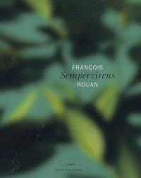 François Rouan : sempervirens