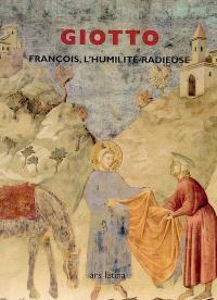 François, l'humilité radieuse : les scènes franciscaines de Giotto dans la basilique supérieure d'Assise
