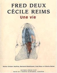 Fred Deux et Cécile Reims, deux oeuvres, une vie