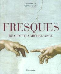 Fresques, de Giotto à Michel-Ange