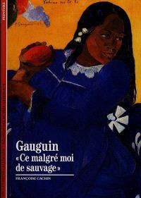 """Gauguin : """"ce malgré moi de sauvage"""""""