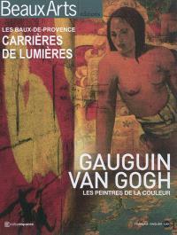 Gauguin, Van Gogh, les peintres de la couleur : carrières de lumières, les Baux-de-Provence