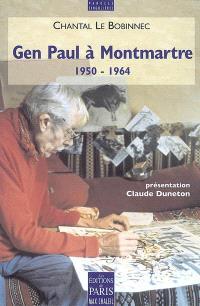 Gen Paul à Montmartre : 1950-1964