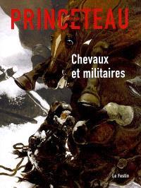 Gentleman Princeteau. Volume 7, Chevaux et militaires : Musée des beaux-arts de Libourne, du 15 juin 2009 au 18 juillet 2009