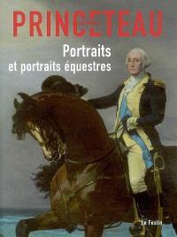 Gentleman Princeteau. Volume 3, Portraits et portraits équestres : Musée des beaux-arts de Libourne, chapelle du Carmel, du 4 avril au 13 juin 2008