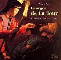 Georges de La Tour : un peintre lorrain au XVIIe siècle