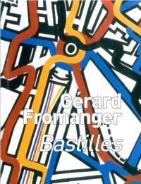 Gérard Fromanger : Bastilles : exposition, Nantes, Musée des beaux-arts, du 24 janvier au 9 mars 2008