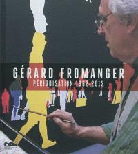 Gérard Fromanger : périodisation 1962-2012