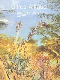 Gilles Aillaud, la jungle des villes