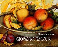 Giovanna Garzoni : still lifes = Giovanna Garzoni : Stillleben = Giovanna Garzoni : natures mortes
