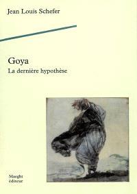 Goya, la dernière hypothèse
