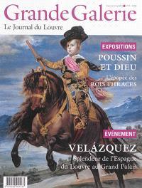 Grande Galerie, le journal du Louvre. n° 31, Poussin et Dieu. L'épopée des rois thraces. Velazquez : splendeur de l'Espagne du Louvre au Grand Palais