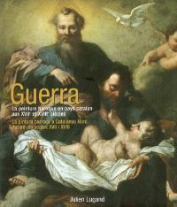Guerra : la peinture baroque en pays catalan aux XVIIe et XVIIIe siècles = Guerra : la pintura barroca a Catalunya Nord durant els segles XVII i XVIII
