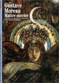 Gustave Moreau, maître sorcier