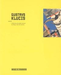 Gustavs Klucis (1895-1938) : collection du Musée national des beaux-arts de Lettonie : exposition, Strasbourg, Musée d'art moderne et contemporain, 18 novembre 2005-26 février 2006