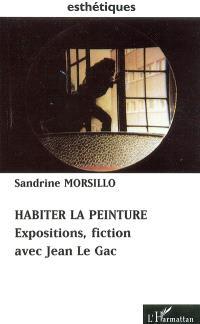 Habiter la peinture : expositions, fiction avec Jean Le Gac