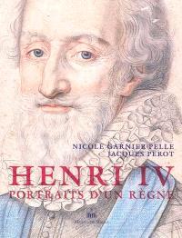 Henri IV : portraits d'un règne