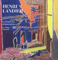 Henri Landier, le peintre rebelle. Volume 2, Henri Landier, le peintre des métamorphoses : 1975-1987