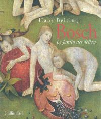 Hieronymus Bosch : Le jardin des délices
