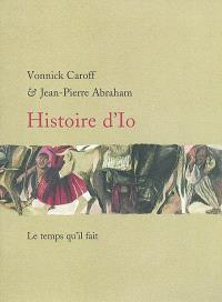 Histoire d'Io : Vonnick Caroff