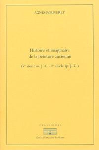 Histoire et imaginaire de la peinture ancienne : Ve siècle av. J.-C.-Ier siècle apr. J.-C.