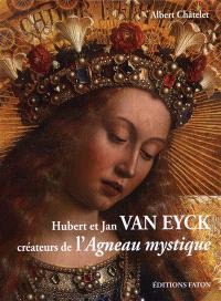 Hubert et Jan Van Eyck : créateurs de l'Agneau mystique