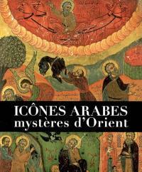 Icônes arabes : mystères d'Orient