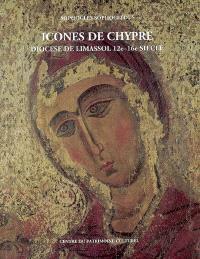 Icônes de Chypre : diocèse de Limassol 12e-16e siècle