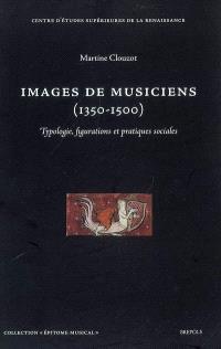 Images de musiciens (1350-1500) : typologie, figurations et pratiques sociales