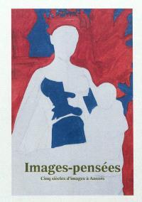 Images-pensées : cinq siècles d'images à Anvers