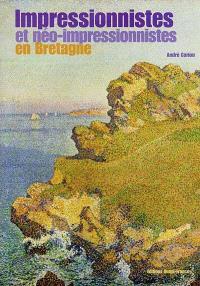 Impressionnistes et néo-impressionnistes en Bretagne