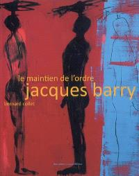 Jacques Barry : le maintien de l'ordre
